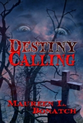 Destiny Calling by Maureen L. Bonatch