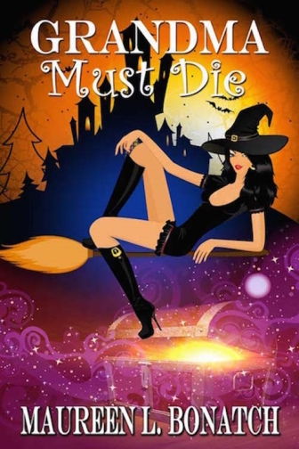 Grandma Must Die by Maureen L. Bonatch