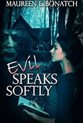 Evil Speaks Softly by Author Maureen Bonatch